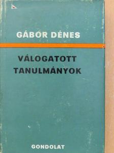 Gábor Dénes - Válogatott tanulmányok [antikvár]