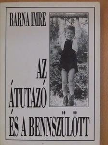 Barna Imre - Az átutazó és a bennszülött [antikvár]