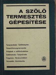 Balázs Ferenc - A szőlőtermesztés gépesítése [antikvár]