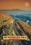 A tokaji borvidék - francia - La région viticole de Tokaj