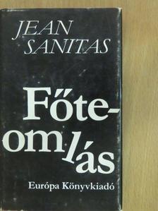Jean Sanitas - Főteomlás [antikvár]