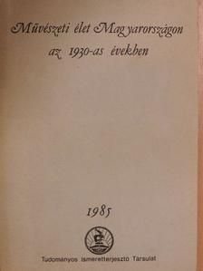 Csorba Géza - Művészeti élet Magyarországon az 1930-as években [antikvár]