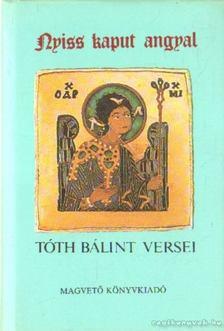 Tóth Bálint - Nyiss kaput angyal [antikvár]