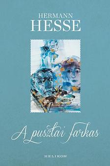 Hermann Hesse - A pusztai farkas - Gunter Böhmer illusztrációival