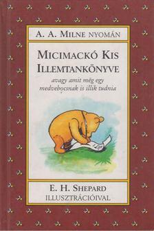 A. A. Milne - Micimackó kis illemtankönyve [antikvár]