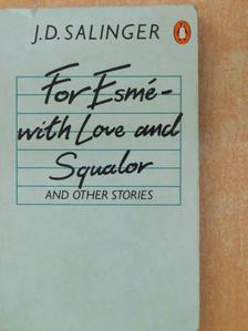 J. D. Salinger - For Esmé - with Love and Squalor [antikvár]