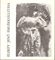 M. HEIL OLGA - Elekfy Jenő (1895-1968) emlékkiállítása [antikvár]