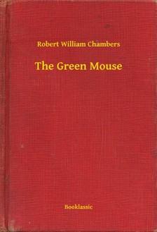 Chambers Robert William - The Green Mouse [eKönyv: epub, mobi]