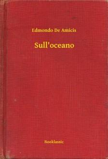 EDMONDO DE AMICIS - Sull'oceano [eKönyv: epub, mobi]