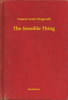 F. Scott Fitzgerald - The Sensible Thing [eKönyv: epub, mobi]