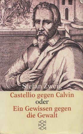 Stefan Zweig - Castellio gegen Calvin oder Ein Gewissen gegen die Gewalt [antikvár]