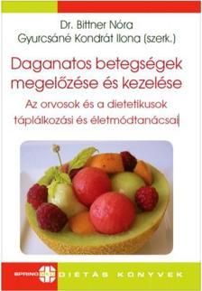 Dr.Bittner N.-Gyurcsáné Kondrát Ilona szerk. - Daganatos betegségek megelőzése és kezelése-Az orvosok és dietetikusok táplálkozási és életmódtanácsai