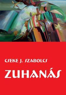 Cseke J. Szabolcs - Zuhanás