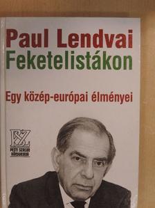 Paul Lendvai - Feketelistákon [antikvár]