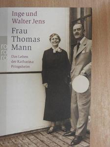 Inge Jens - Frau Thomas Mann [antikvár]
