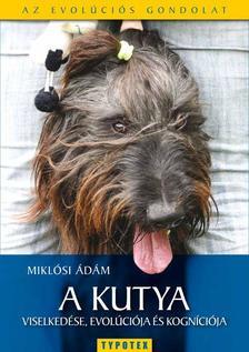 Miklósi Ádám - A kutya viselkedése, evolúciója és kogníciója