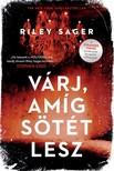 Riley Sager - Várj, amíg sötét lesz [eKönyv: epub, mobi]