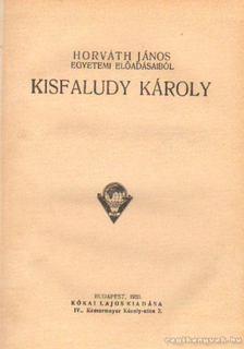 Horváth János - Kisfaludy Károly [antikvár]