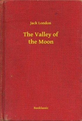 Jack London - The Valley of the Moon [eKönyv: epub, mobi]