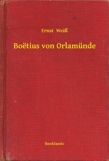 Weiß Ernst - Boëtius von Orlamünde [eKönyv: epub, mobi]