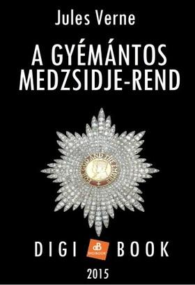 Jules Verne - A gyémántos Medzsidje-rend
