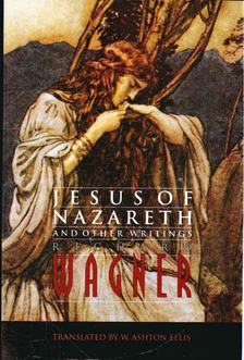 Wagner Richárd - Jesus of Nazareth and Other Writings [antikvár]