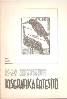 Galambos Ferenc - Kisgrafika értesítő 1968 augusztus [antikvár]