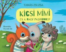 Tamás Zsuzsa - Kicsi Mimi és a nagy fagyiünnep - ükh 2018