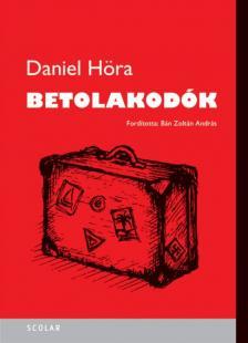 Daniel Höra - Betolakodók