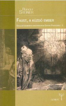 Rudolf Steiner - Faust, a küzdő ember