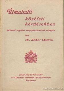 Zakar András - Útmutató közéleti kérdésekben - Időszerű egyházi megnyilatkozások alapján [antikvár]
