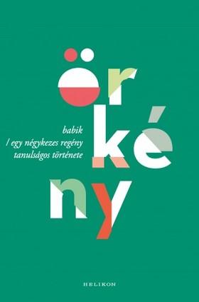 ÖRKÉNY ISTVÁN - Babik / Egy négykezes regény tanulságos története [eKönyv: epub, mobi]