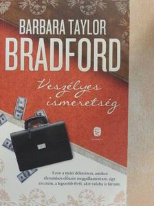Barbara Taylor Bradford - Veszélyes ismeretség [antikvár]