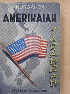 O. Kurgánov - Amerikaiak Japánban [antikvár]