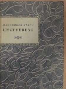 Hamburger Klára - Liszt Ferenc [antikvár]