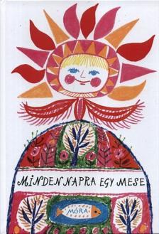 Móra Kiadó - Minden napra egy mese