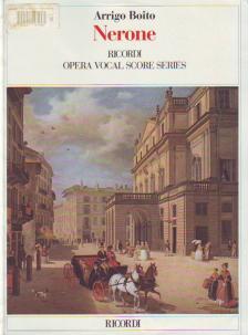 BOITO,ARRIGO - NERONE PER CANTO E PIANOFORTE,OPERA COMPLETA (FERRUCCIO CALUSIO)