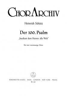 """SCHÜTZ - DER 100. PSALM """"JAUCHZET DEM HERREN ALLE WELT"""" FÜR 2 VIERSTIMMIGE CHÖRE"""