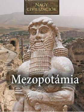 Mezopotámia - Nagy civilizációk