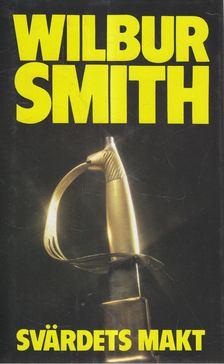 WILBUR SMITH - Svärdets makt [antikvár]