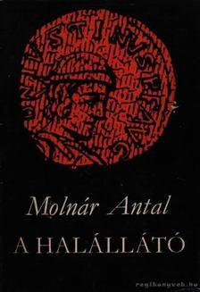 Molnár Antal - A halállátó [antikvár]