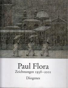 Magdalena Hörmann, Karl-Markus Gauss, Paul Flora - Paul Flora: Zeichnungen 1938-2001 [antikvár]