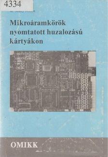 SZALAY MIKLÓS - Mikroáramkörök nyomtatott huzalozású kártyákon [antikvár]