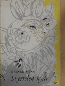 Hajnal Anna - Szertelen nyár [antikvár]