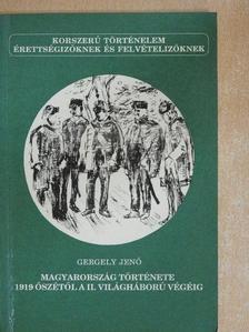 Gergely Jenő - Magyarország története 1919 őszétől a II. világháború végéig [antikvár]