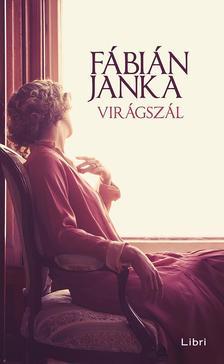 Fábián Janka - Virágszál