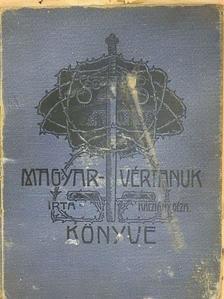 Kacziány Géza - Magyar vértanuk könyve (rossz állapotú) [antikvár]
