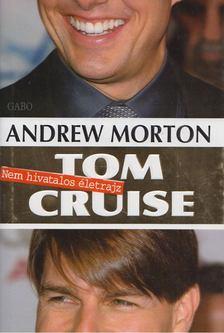 ANDREW MORTON - Tom Cruise [antikvár]