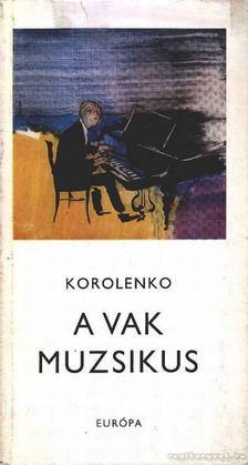 KOROLENKO - A vak muzsikus [antikvár]