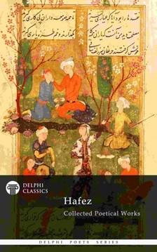 Hafez - Delphi Collected Poetical Works of Hafez (Illustrated) [eKönyv: epub, mobi]